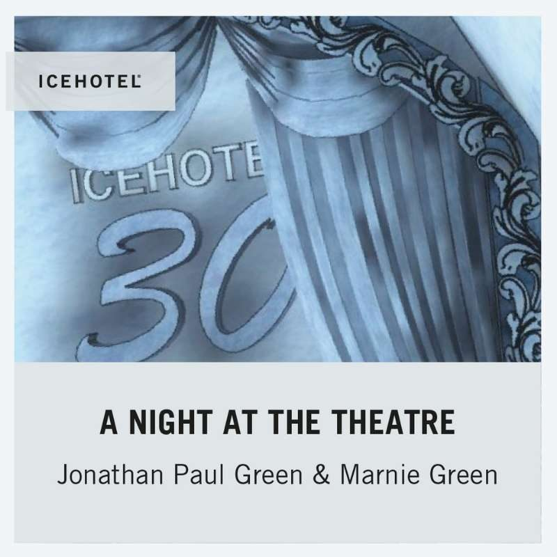 icehotel 30 design teaser night at the theatre blog